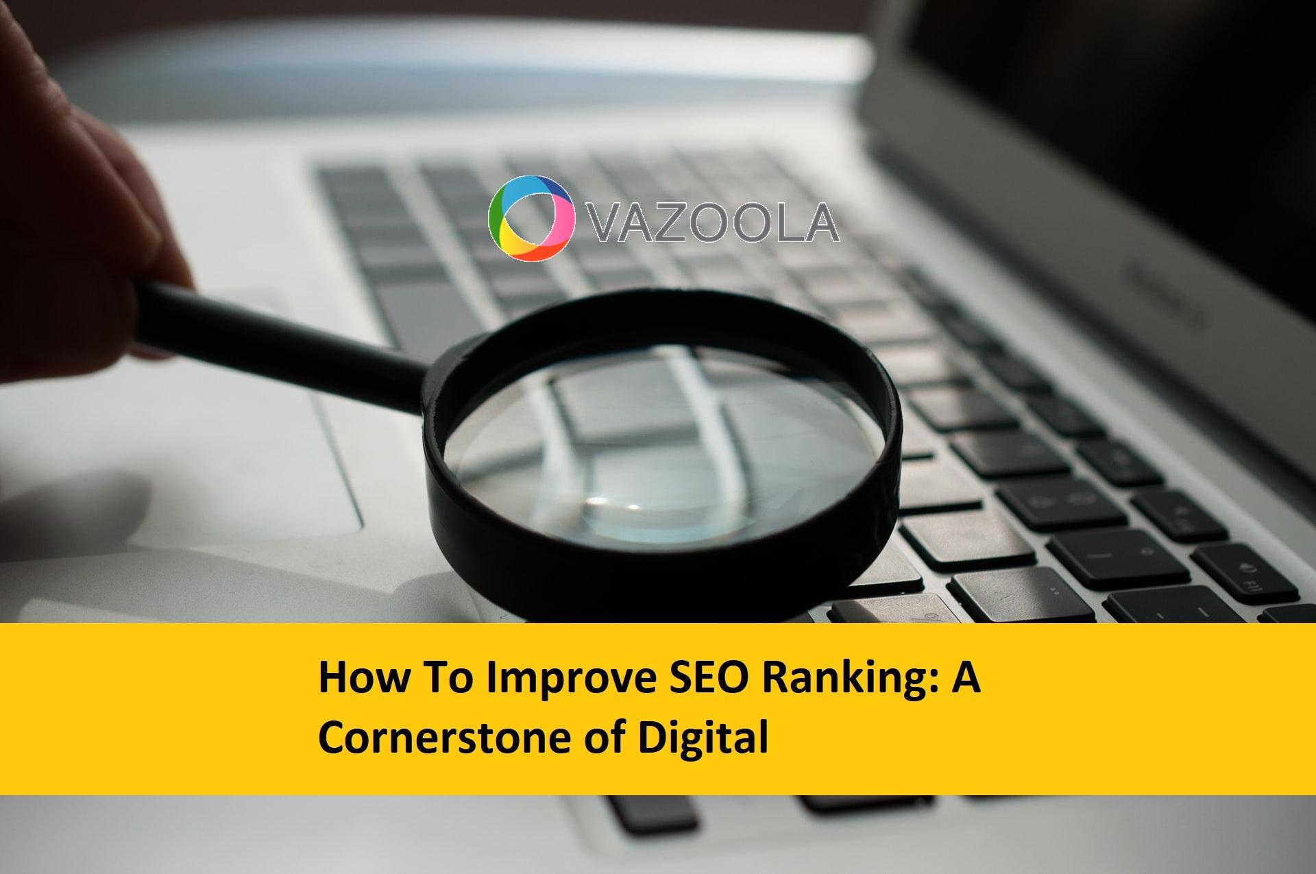 How To Improve SEO Ranking: A Cornerstone of Digital Marketing
