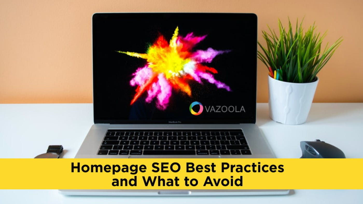 Homepage SEO Best Practices and What to Avoid
