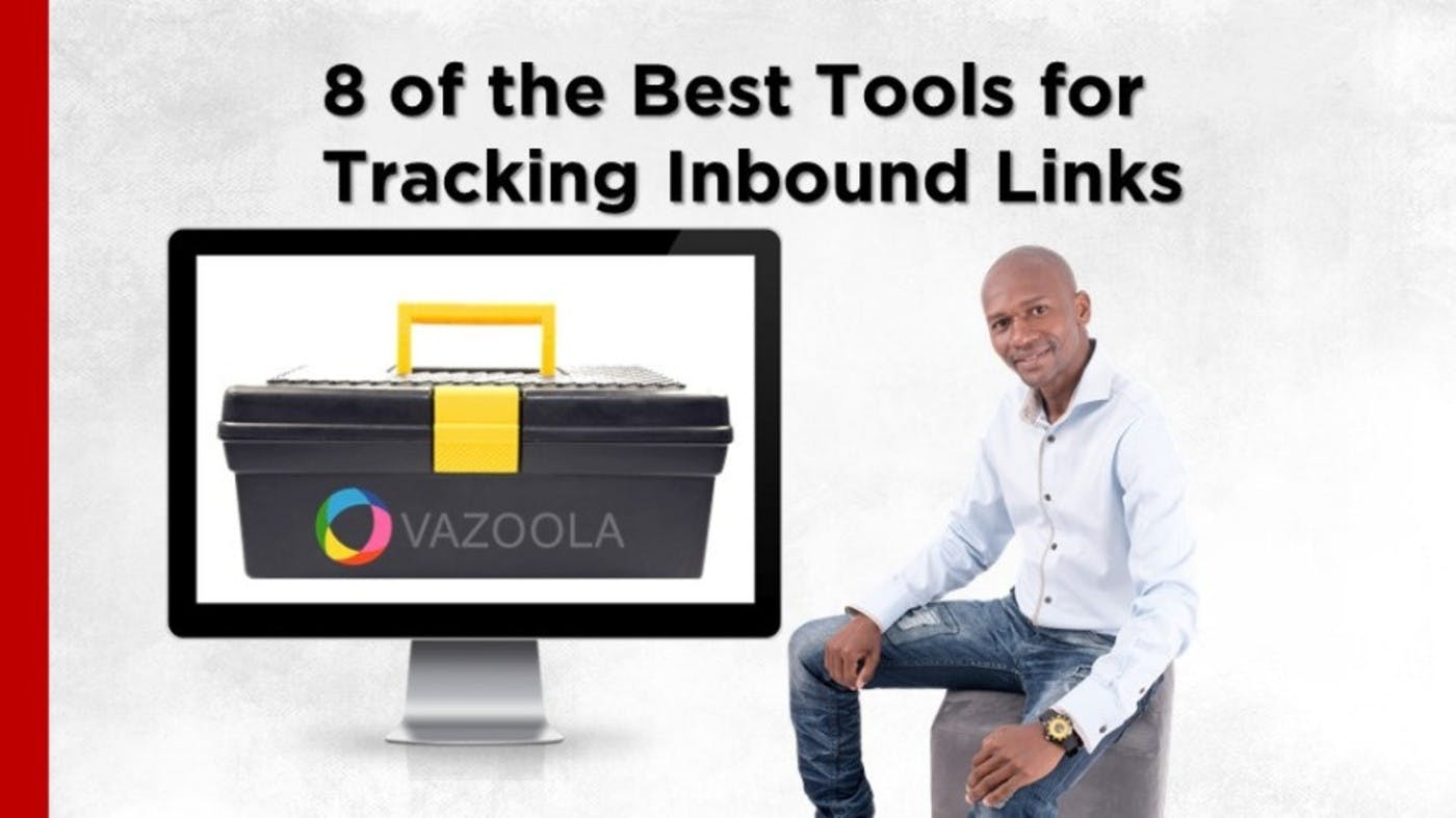 8 of the Best Tools for Tracking Inbound Links