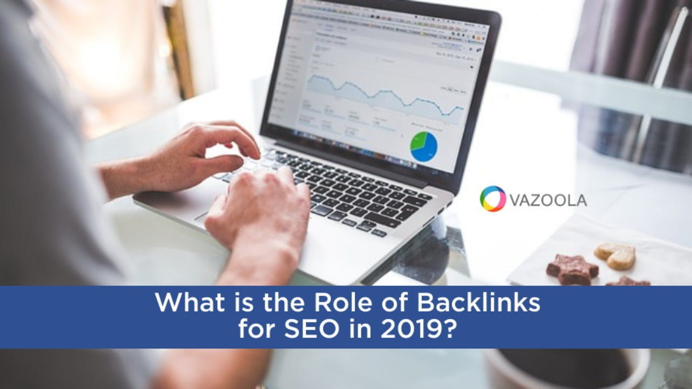 What is the Role of Backlinks for SEO in 2019?
