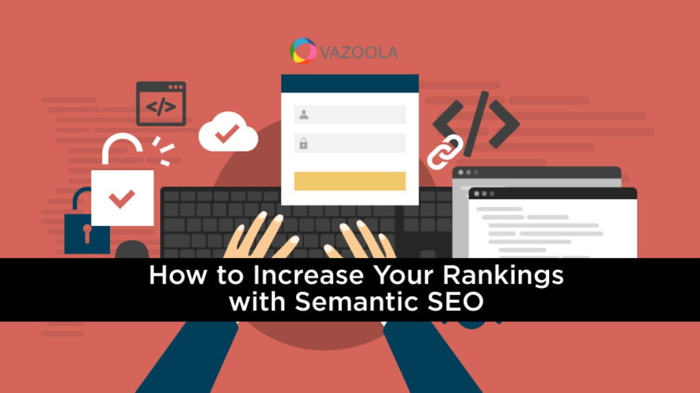 Leveraging Semantic SEO Strategies for Effective, Discoverable Content
