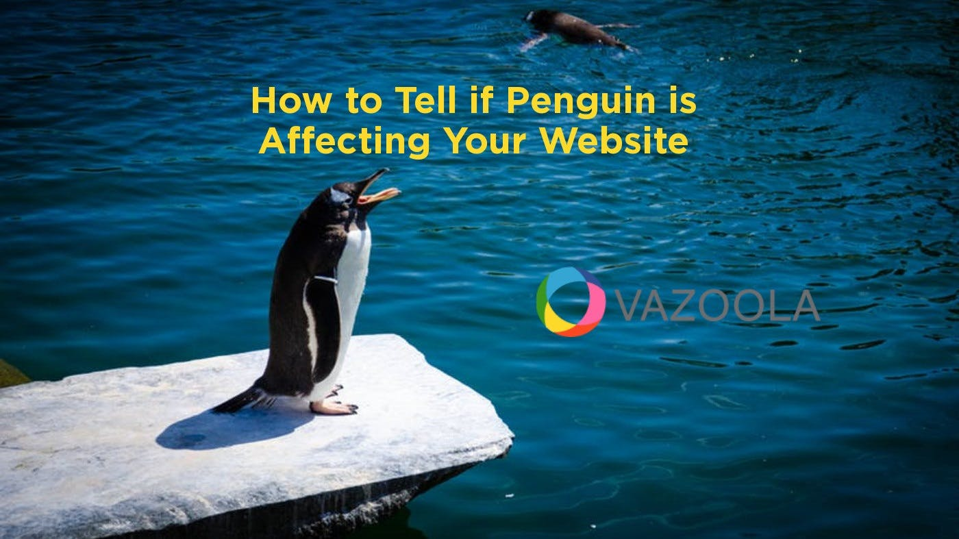 How to Tell if Penguin is Affecting Your Website