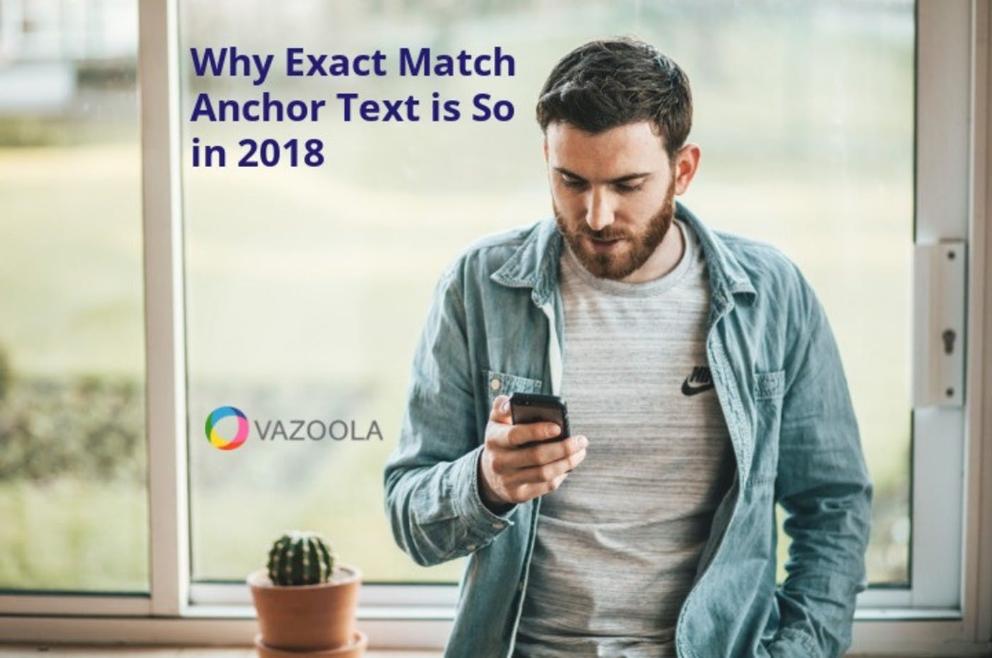 Exact Match Anchor Text is Dangerous in 2018