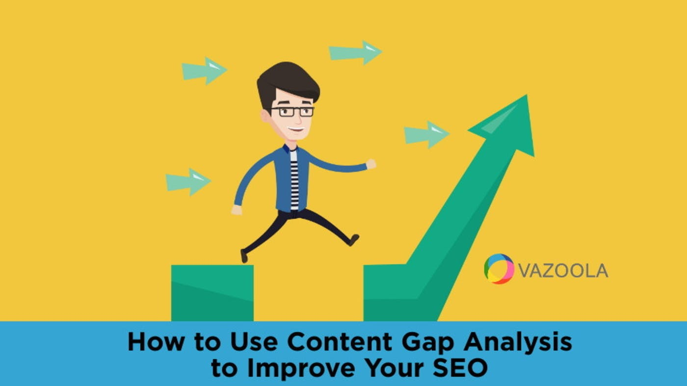 How to Use Content Gap Analysis to Improve Your SEO