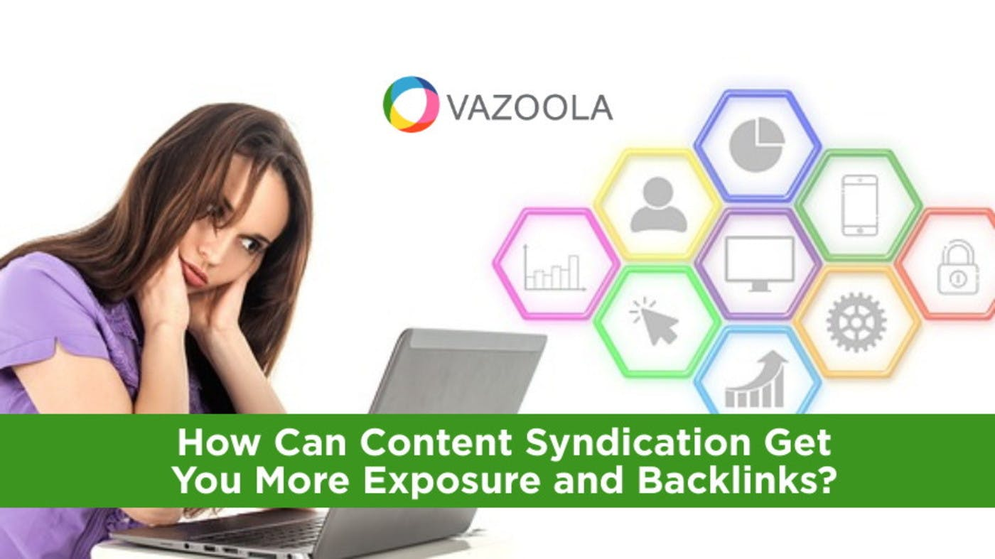 How Can Content Syndication Get You More Exposure and Backlinks?