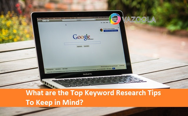 What are the Top Keyword Research Tips To Keep in Mind?