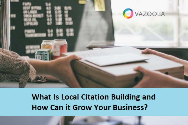 What Is Local Citation Building and How Can it Grow Your Business?