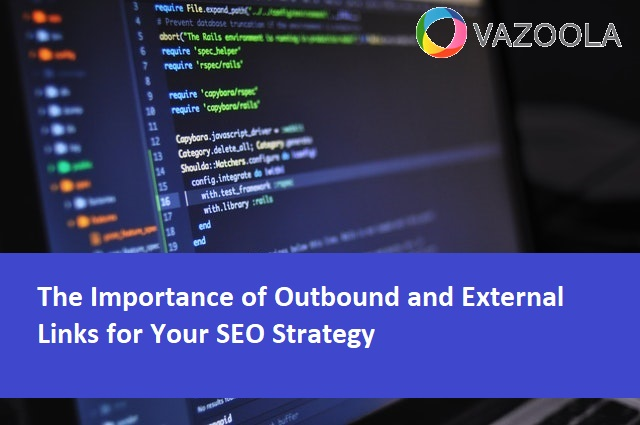 The Importance of Outbound and External Links for Your SEO Strategy