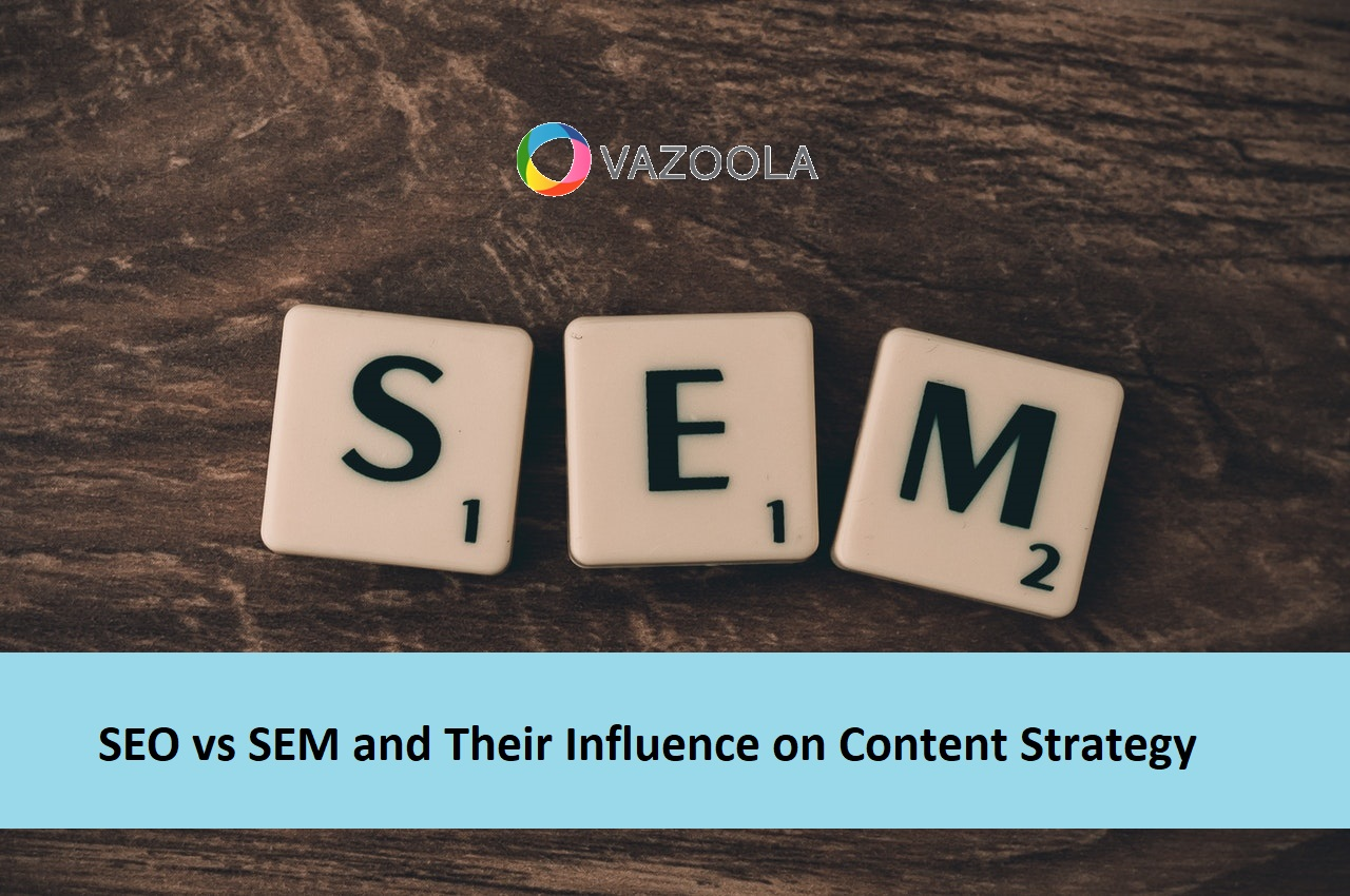 SEO vs SEM: How They Influence Content Strategy