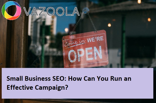 Small Business SEO: How Can You Run an Effective Campaign?